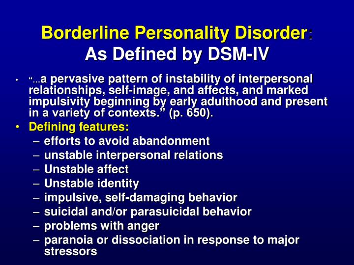 Borderline personality disorder as defined by dsm iv