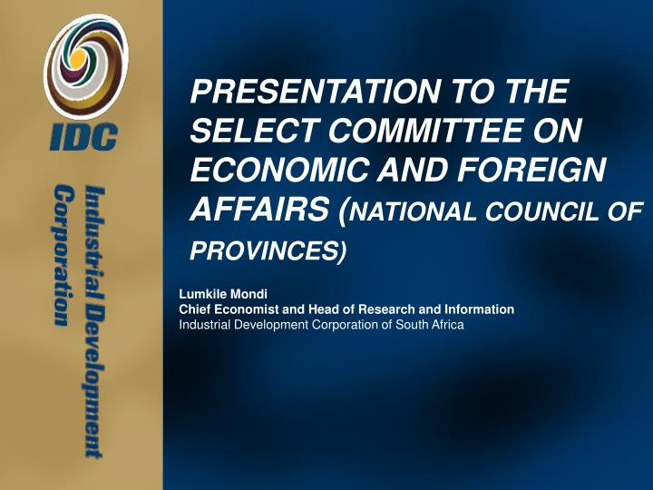 presentation to the select committee on economic and foreign affairs national council of provinces n.