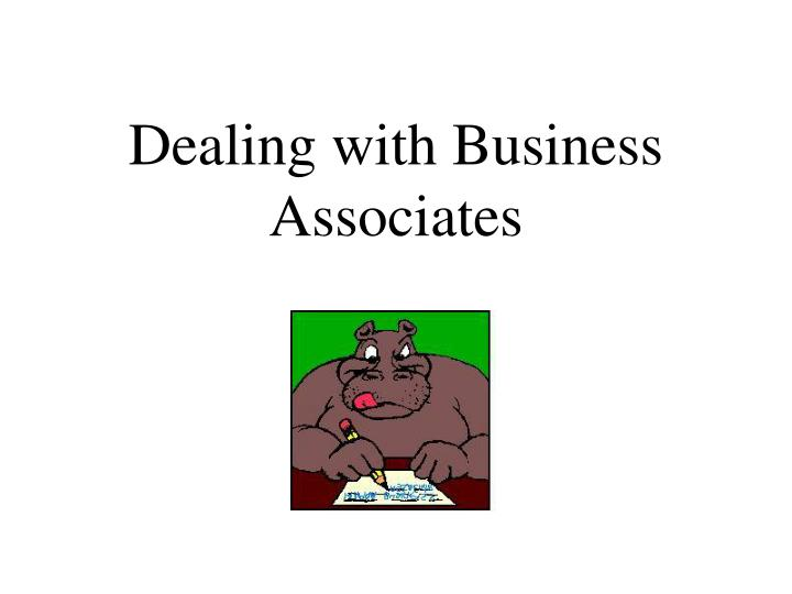 dealing with business associates n.
