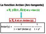 la fonction arctan arc tangente