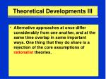 theoretical developments iii