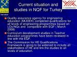 current situation and studies in nqf for turkey