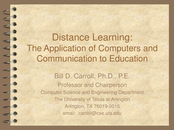 distance learning the application of computers and communication to education n.