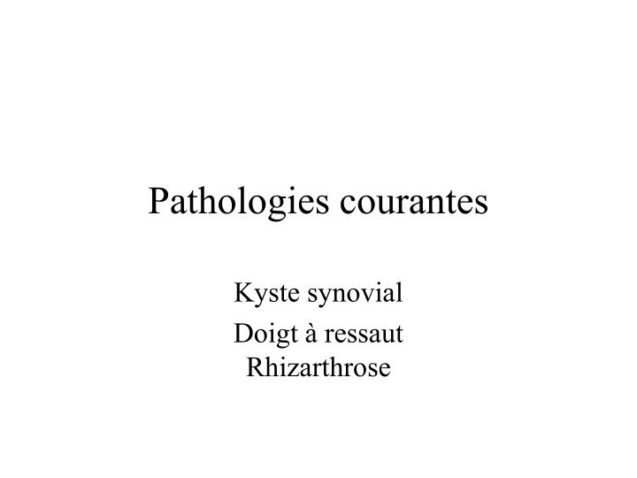 pathologies courantes n.
