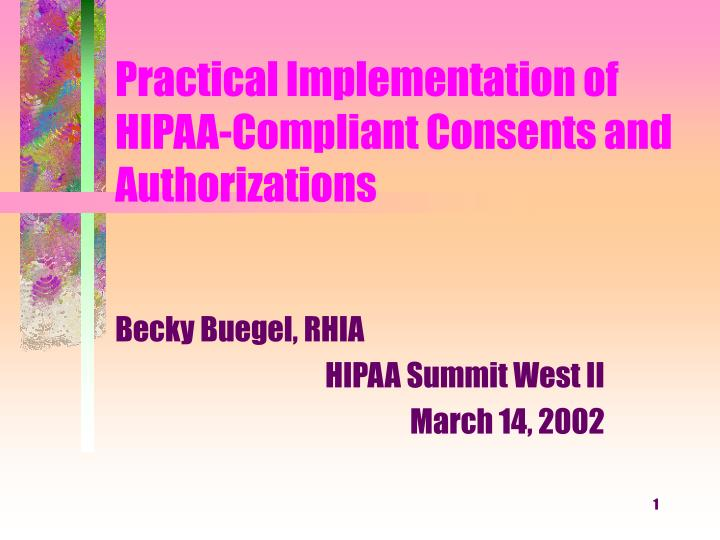 practical implementation of hipaa compliant consents and authorizations n.