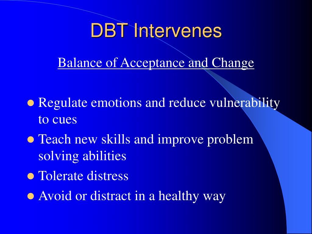 DBT Intervenes