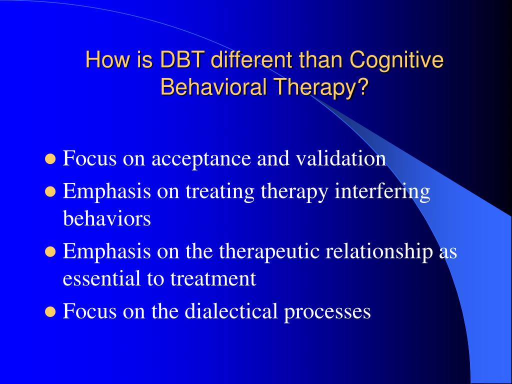 How is DBT different than Cognitive Behavioral Therapy?