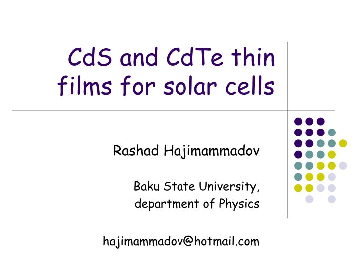 cds and cdte thin films for solar cells n.