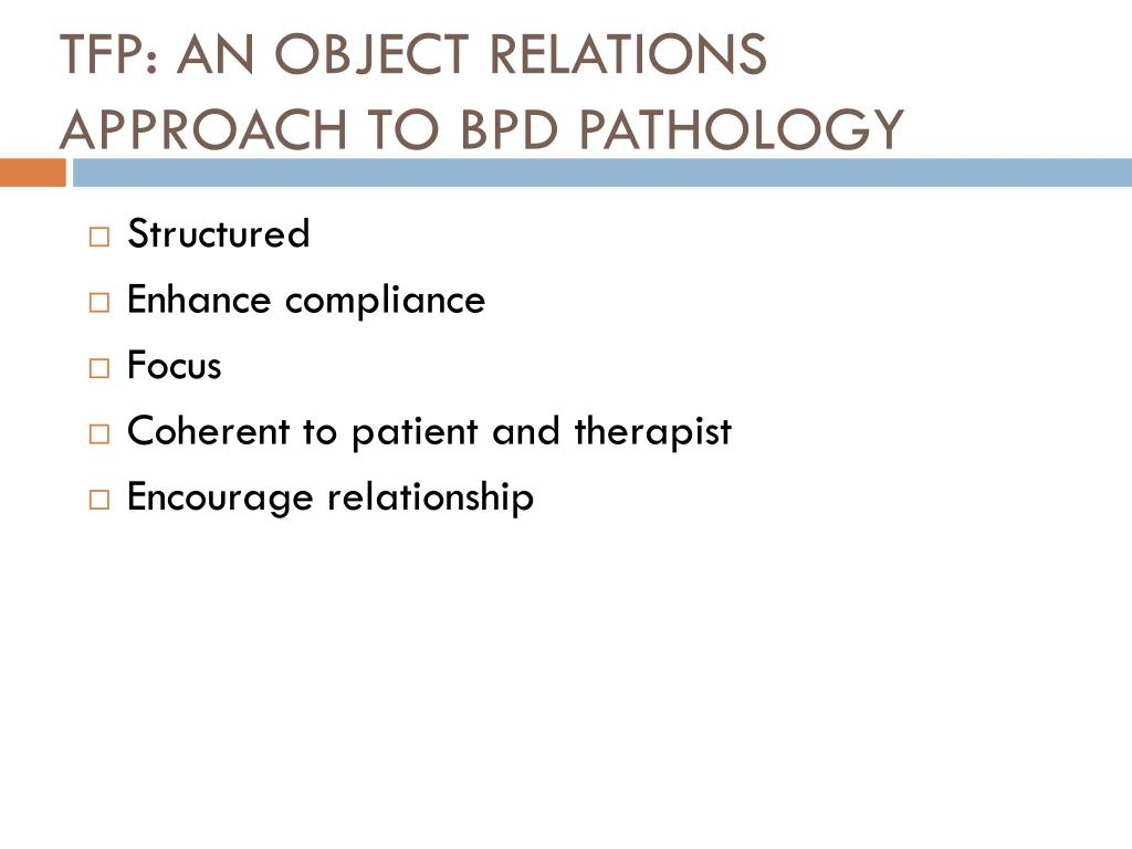 TFP: AN OBJECT RELATIONS APPROACH TO BPD PATHOLOGY