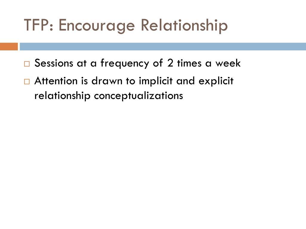 TFP: Encourage Relationship