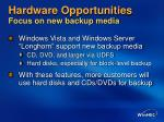 hardware opportunities focus on new backup media