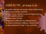 dsm iv tr at least 4 sx18