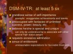 dsm iv tr at least 5 sx45