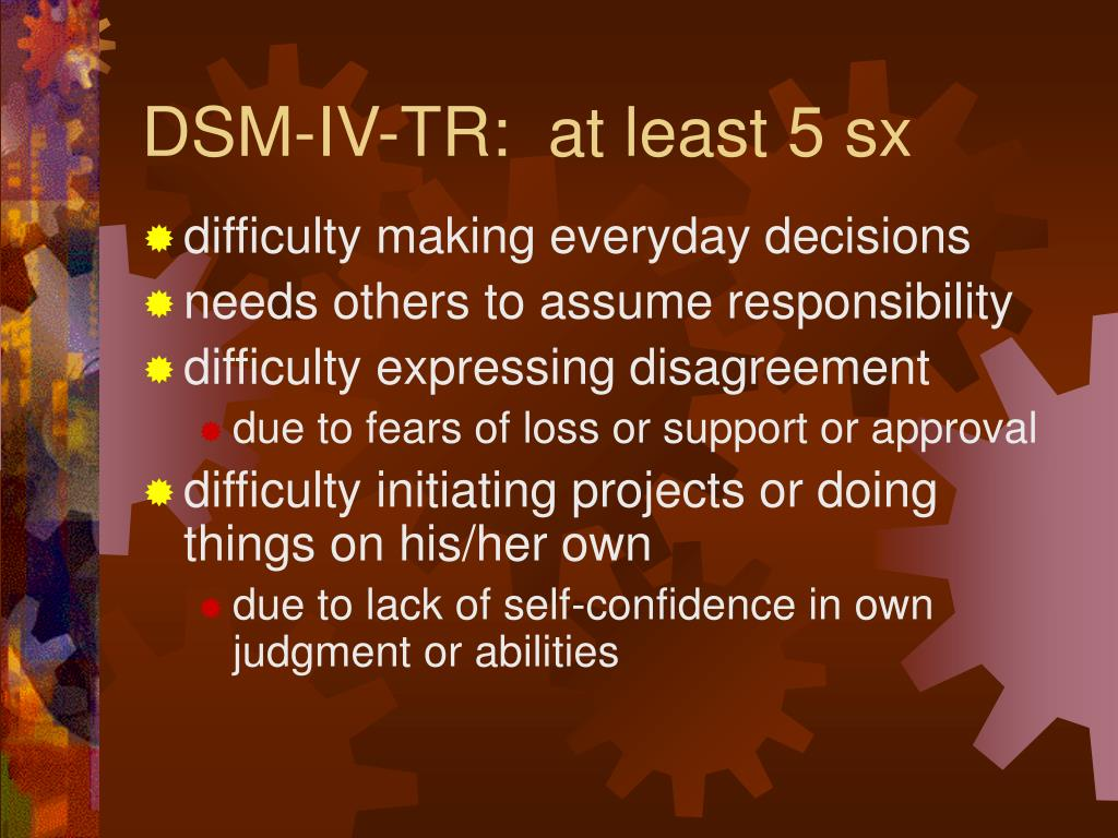 DSM-IV-TR:  at least 5 sx