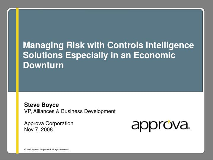 managing risk with controls intelligence solutions especially in an economic downturn n.