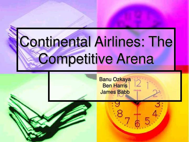 continental airlines the competitive arena n.