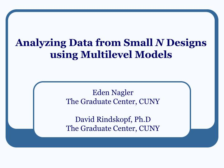 analyzing data from small n designs using multilevel models n.