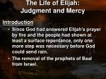 the life of elijah judgment and mercy