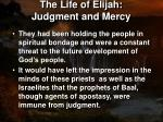 the life of elijah judgment and mercy1