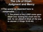 the life of elijah judgment and mercy13