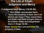 the life of elijah judgment and mercy2