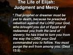 the life of elijah judgment and mercy3