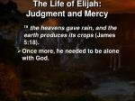 the life of elijah judgment and mercy7