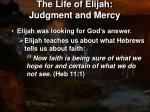 the life of elijah judgment and mercy8