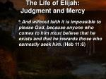 the life of elijah judgment and mercy9