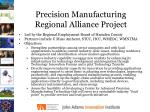 precision manufacturing regional alliance project