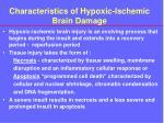characteristics of hypoxic ischemic brain damage