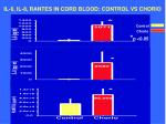il 6 il 8 rantes in cord blood control vs chorio