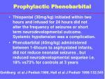 prophylactic phenobarbital