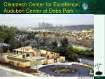 cleantech center for excellence audubon center at debs park