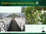 neighborhood vertical greenhouse