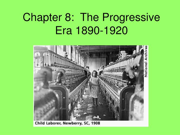 chapter 8 the progressive era 1890 1920 n.