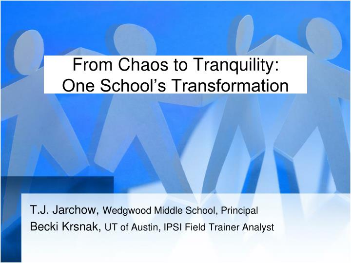 from chaos to tranquility one school s transformation n.