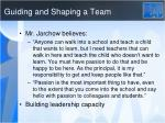 guiding and shaping a team