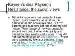 kaysen s disa kaysen s resistance the social views