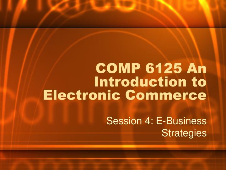 comp 6125 an introduction to electronic commerce n.