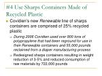 4 use sharps containers made of recycled plastic