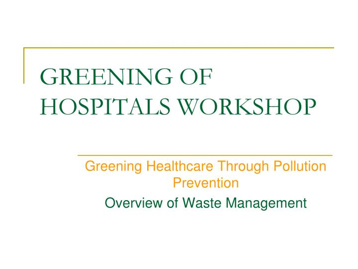 greening of hospitals workshop n.