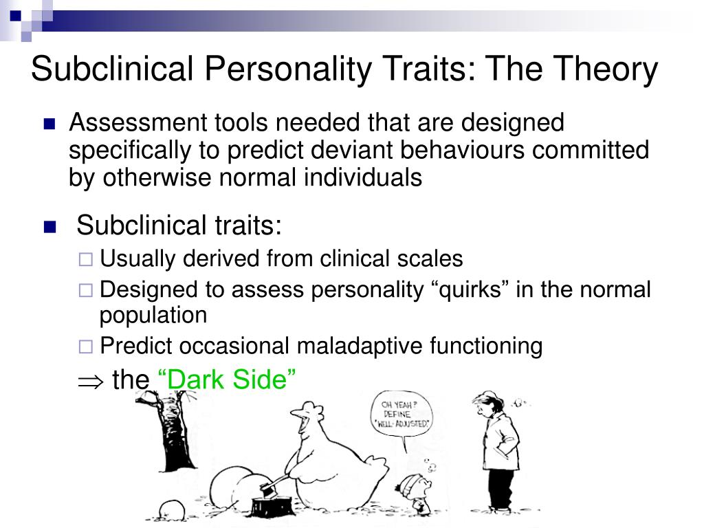 Subclinical Personality Traits: The Theory