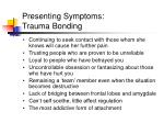 presenting symptoms trauma bonding