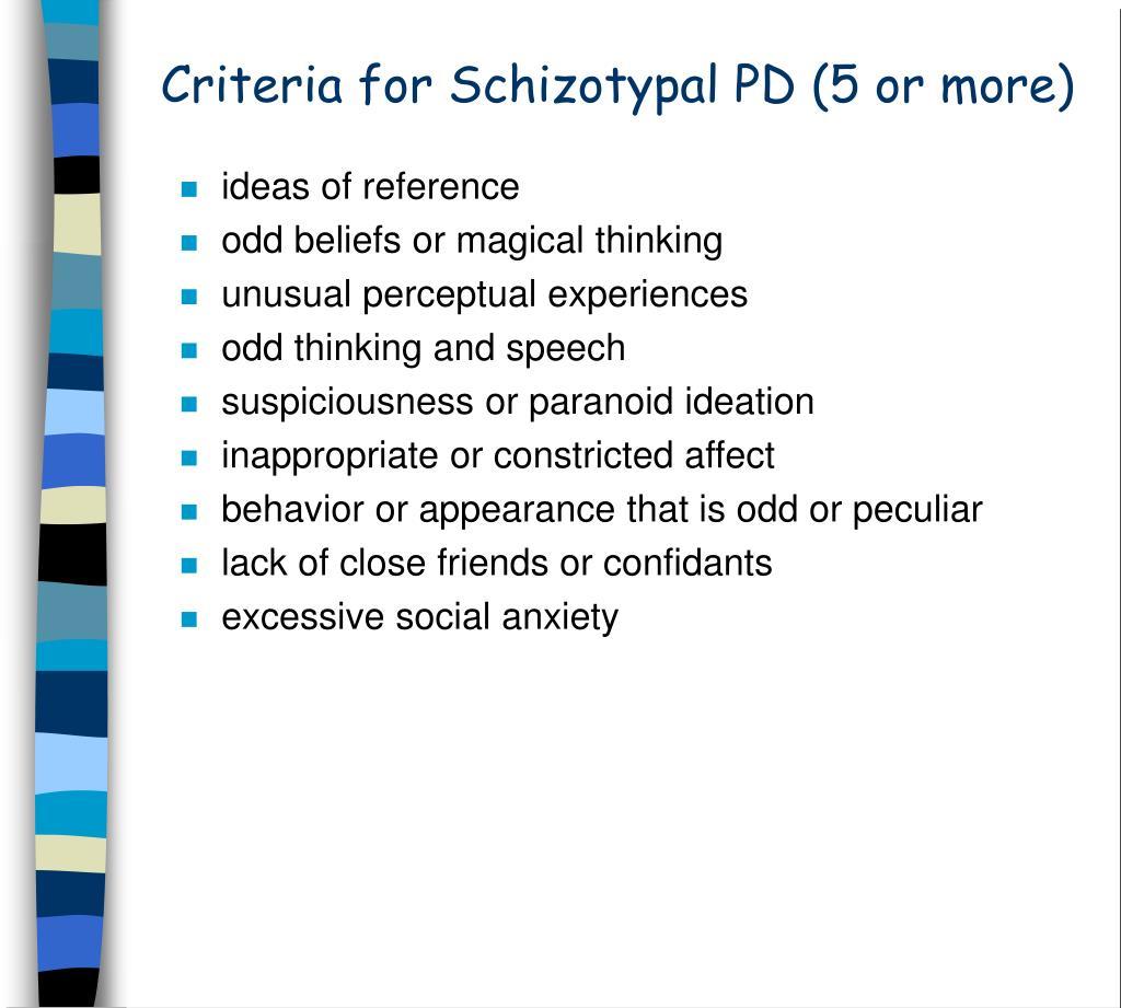 Criteria for Schizotypal PD (5 or more)