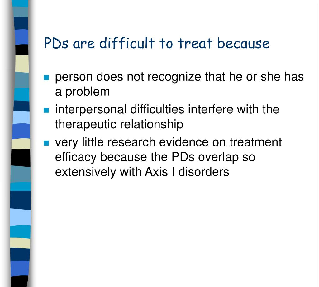 PDs are difficult to treat because