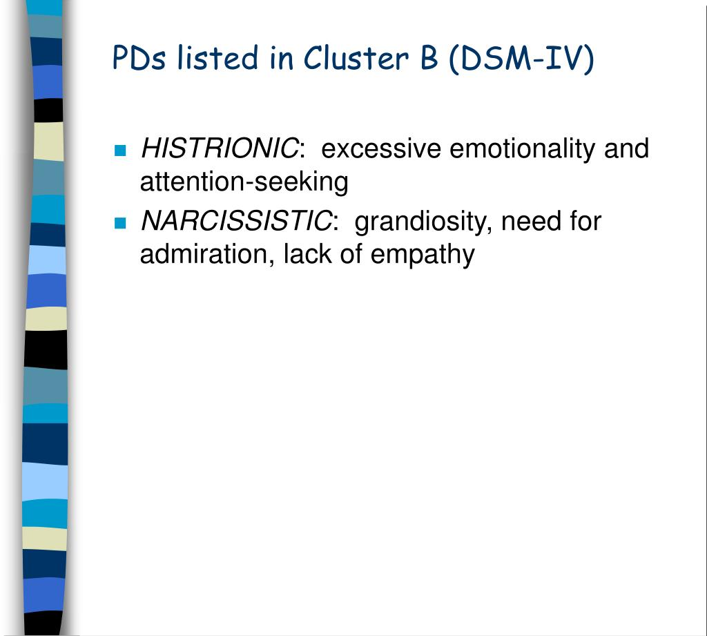 PDs listed in Cluster B (DSM-IV)