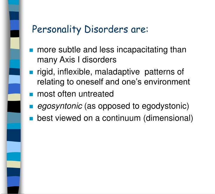 Personality disorders are