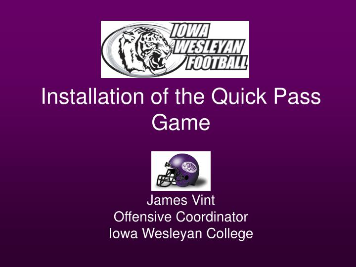 installation of the quick pass game n.