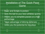 installation of the quick pass game1